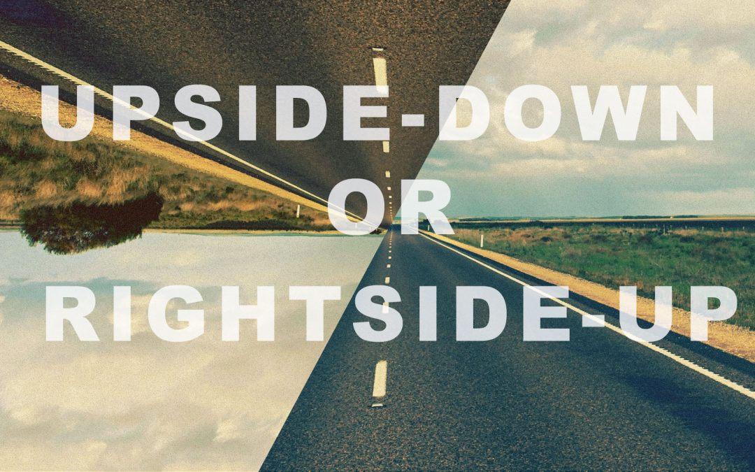 Upside Down or Rightside Up | Week 4