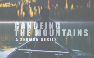 Canoeing The Mountains | Week 5
