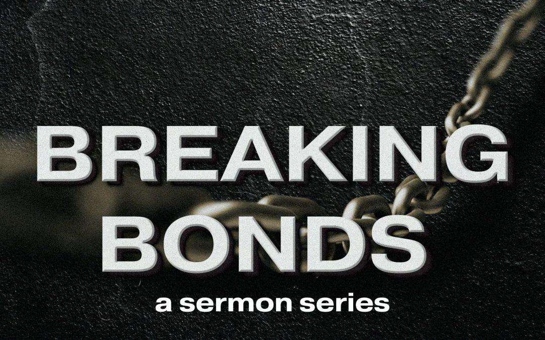 Breaking Bonds   Week 6